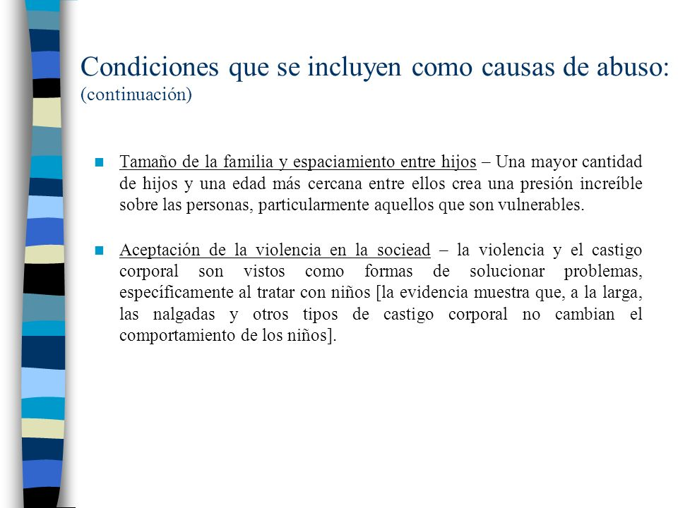 Condiciones que se incluyen como causas de abuso: (continuación)