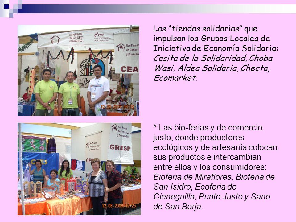 Las tiendas solidarias que impulsan los Grupos Locales de Iniciativa de Economía Solidaria: Casita de la Solidaridad, Choba Wasi, Aldea Solidaria, Checta, Ecomarket.