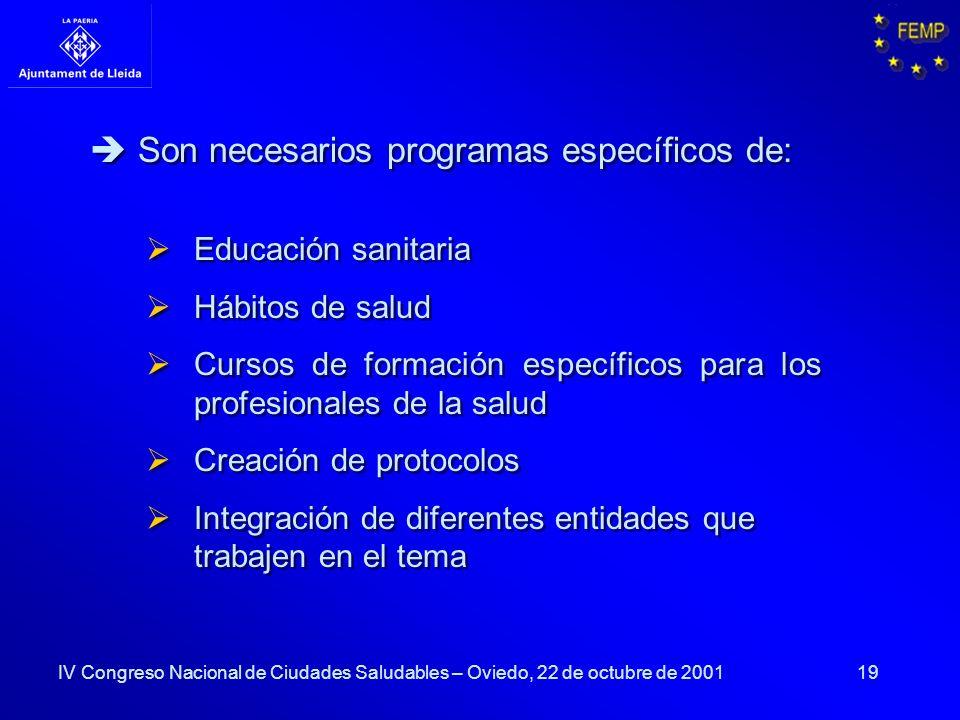 Son necesarios programas específicos de: