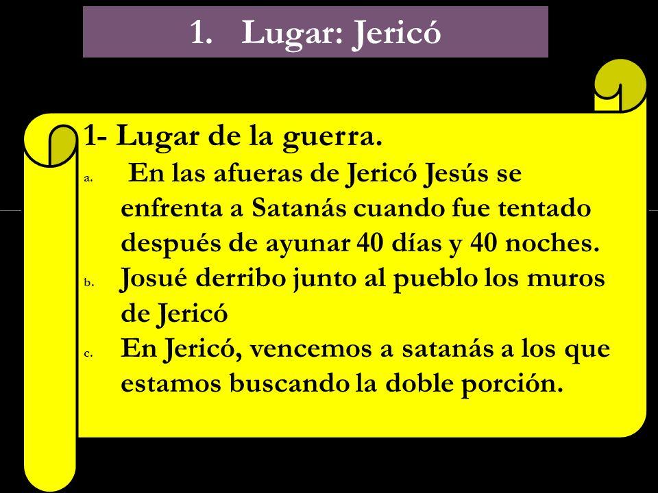 1. Lugar: Jericó 1- Lugar de la guerra.