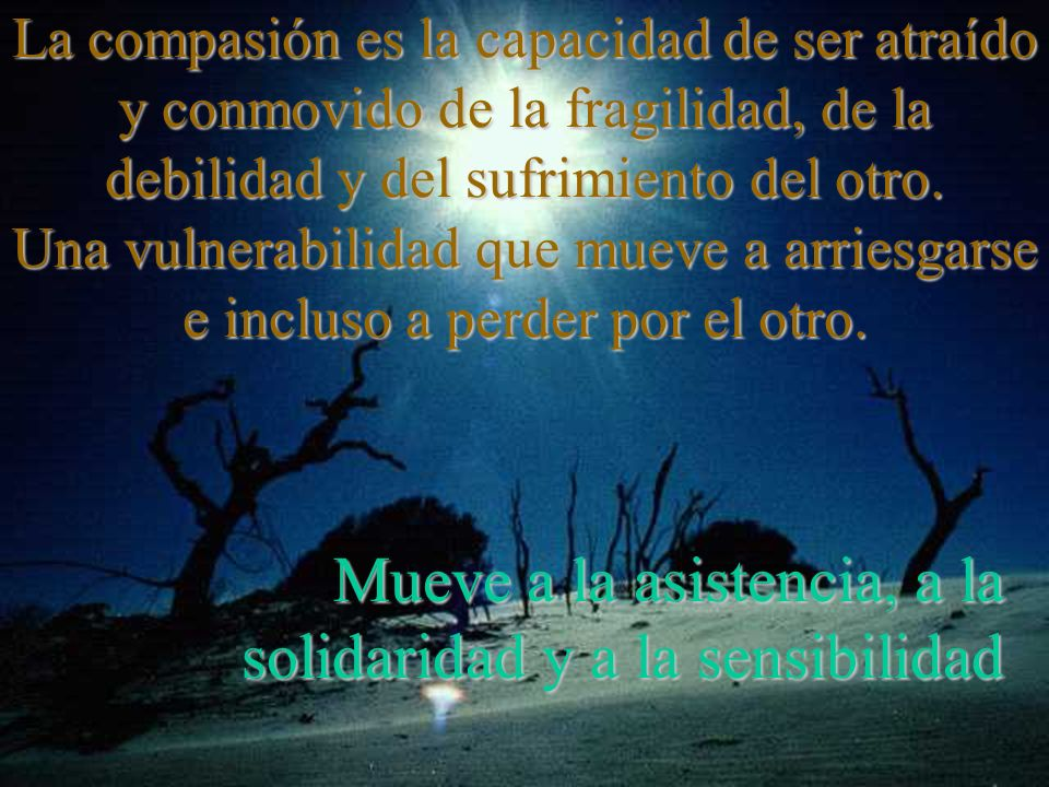 Mueve a la asistencia, a la solidaridad y a la sensibilidad