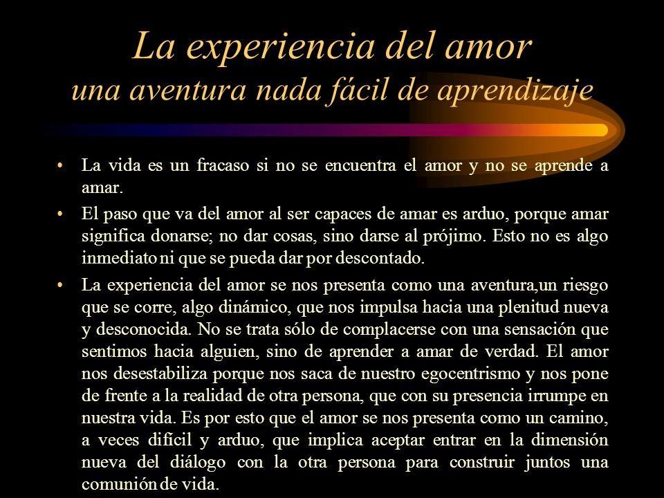 La experiencia del amor una aventura nada fácil de aprendizaje