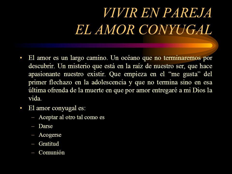 VIVIR EN PAREJA EL AMOR CONYUGAL