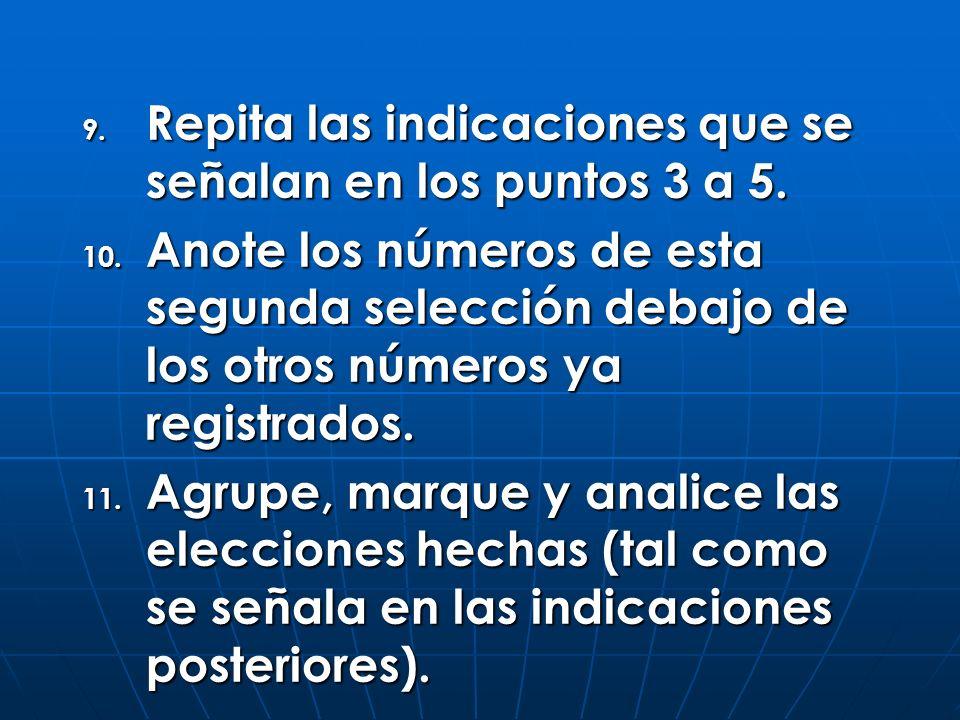 Repita las indicaciones que se señalan en los puntos 3 a 5.