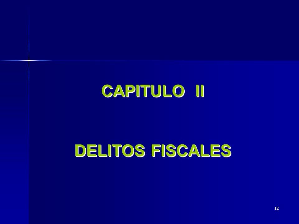 CAPITULO II DELITOS FISCALES