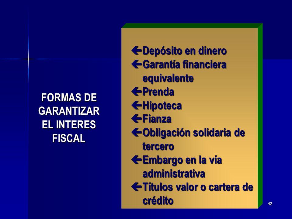 FORMAS DE GARANTIZAR EL INTERES FISCAL