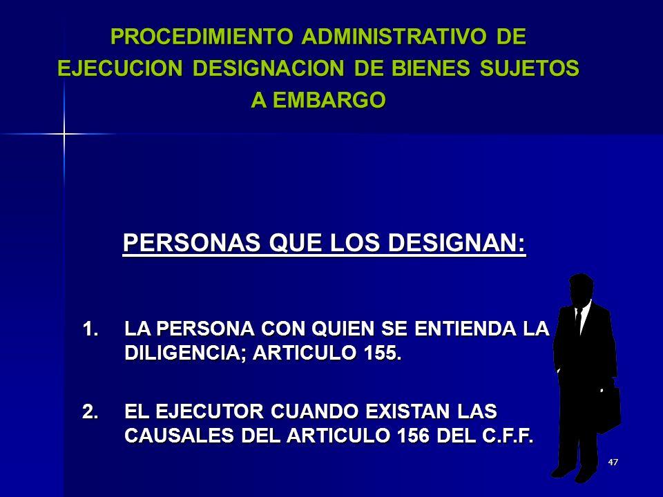 PERSONAS QUE LOS DESIGNAN: