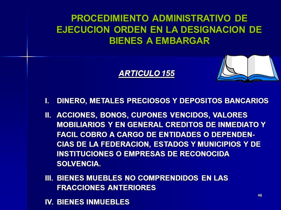PROCEDIMIENTO ADMINISTRATIVO DE EJECUCION ORDEN EN LA DESIGNACION DE BIENES A EMBARGAR