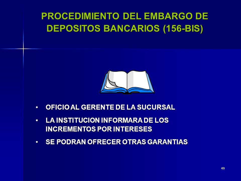 PROCEDIMIENTO DEL EMBARGO DE DEPOSITOS BANCARIOS (156-BIS)