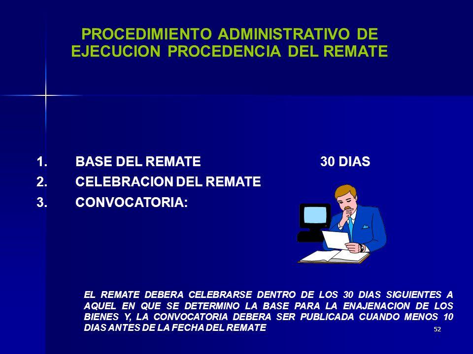 PROCEDIMIENTO ADMINISTRATIVO DE EJECUCION PROCEDENCIA DEL REMATE