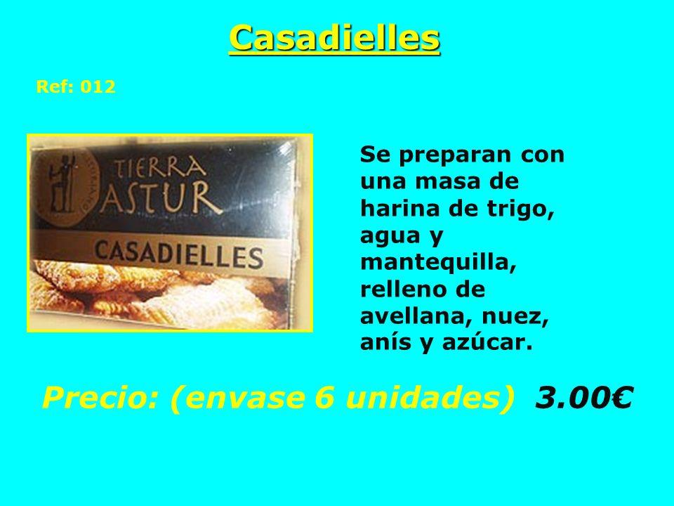 Casadielles Precio: (envase 6 unidades) 3.00€