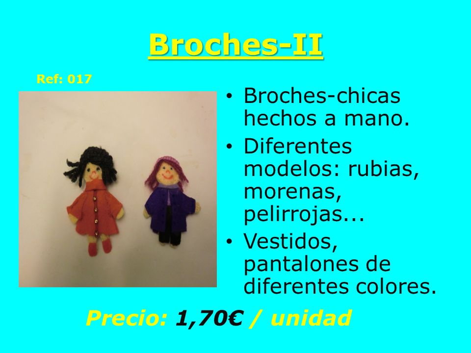 Broches-II Broches-chicas hechos a mano.