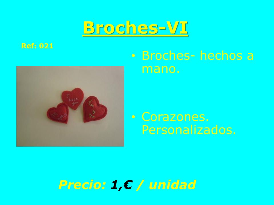 Broches-VI Broches- hechos a mano. Corazones. Personalizados.