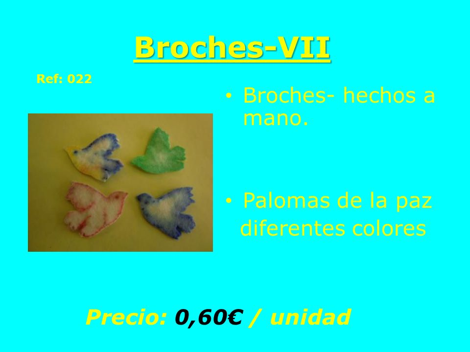 Broches-VII Broches- hechos a mano. Palomas de la paz