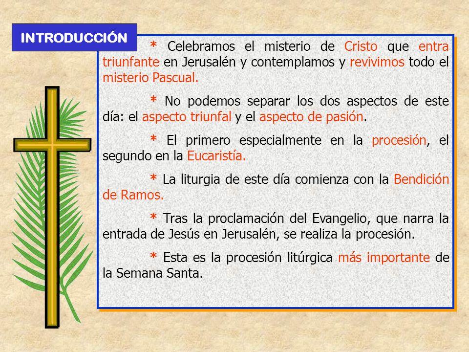 * La liturgia de este día comienza con la Bendición de Ramos.