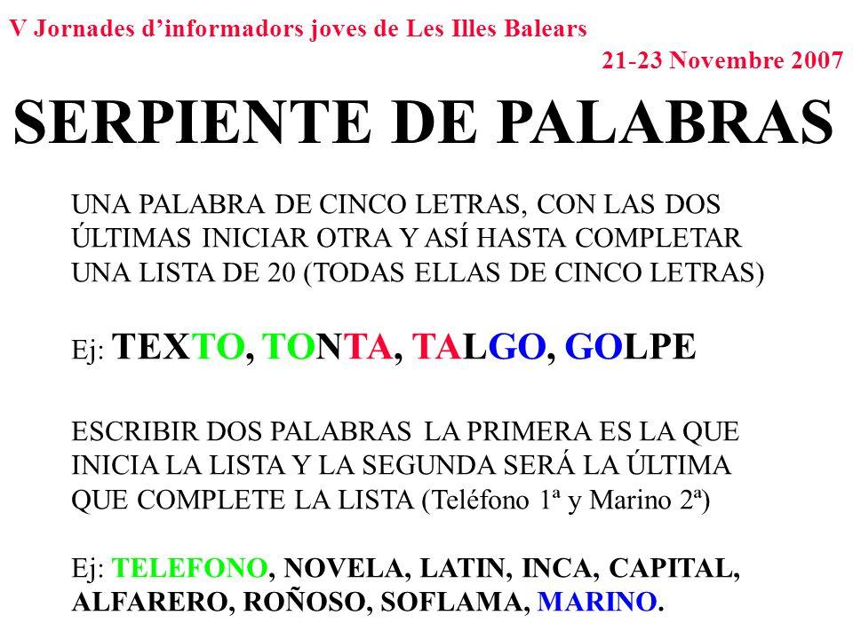 SERPIENTE DE PALABRAS UNA PALABRA DE CINCO LETRAS, CON LAS DOS