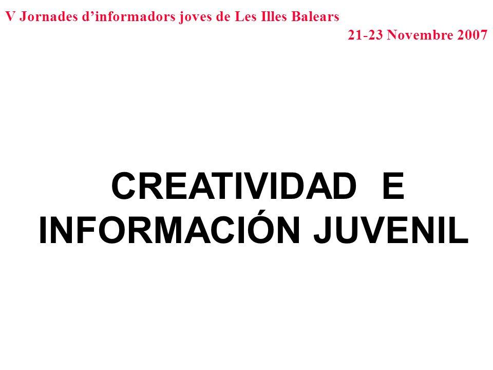 CREATIVIDAD E INFORMACIÓN JUVENIL