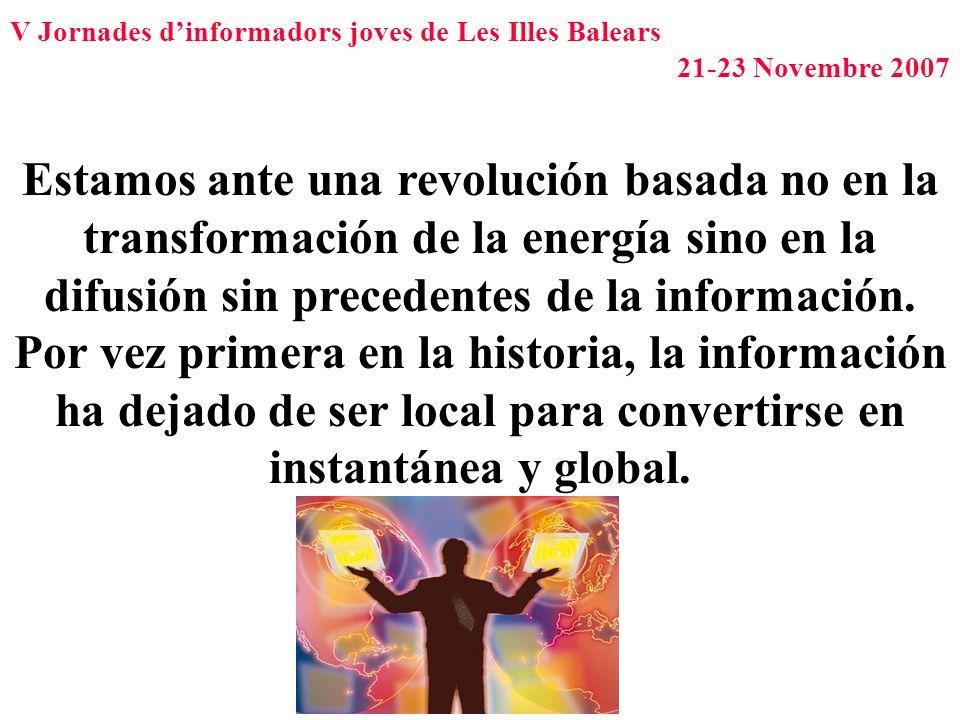 Estamos ante una revolución basada no en la transformación de la energía sino en la difusión sin precedentes de la información.
