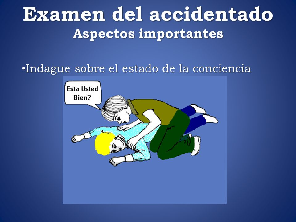 Examen del accidentado Aspectos importantes