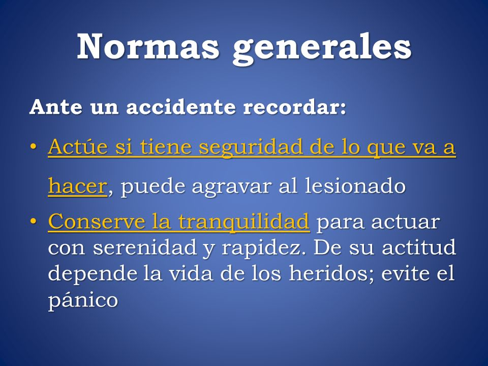 Normas generales Ante un accidente recordar: