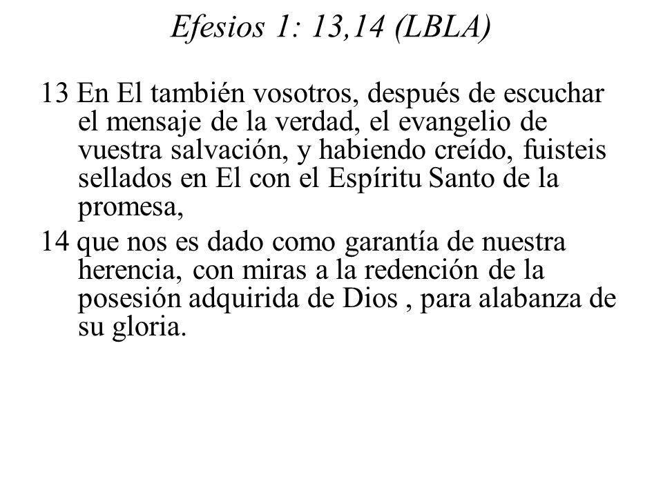 Efesios 1: 13,14 (LBLA)