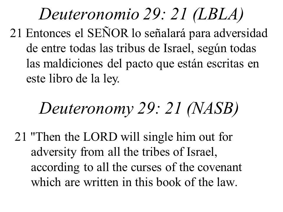 Deuteronomio 29: 21 (LBLA) Deuteronomy 29: 21 (NASB)