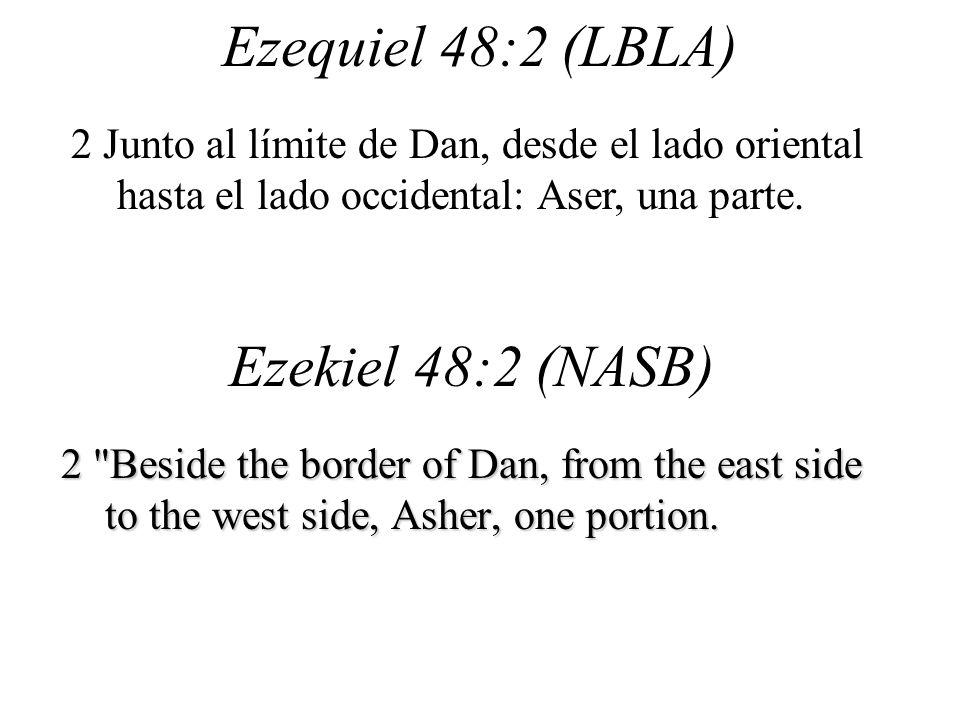 Ezequiel 48:2 (LBLA) Ezekiel 48:2 (NASB)