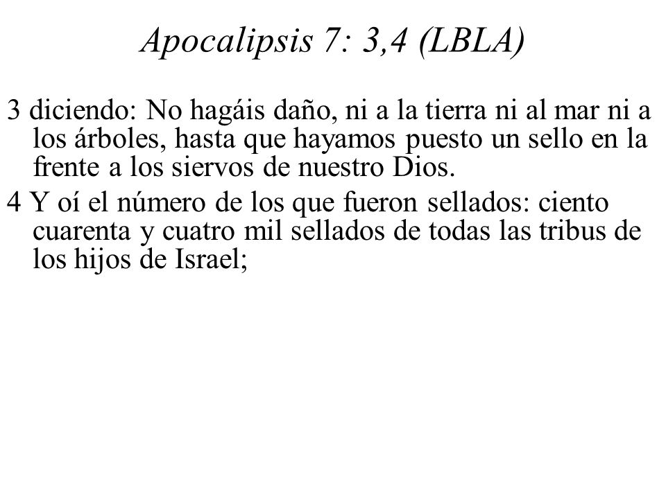 Apocalipsis 7: 3,4 (LBLA)