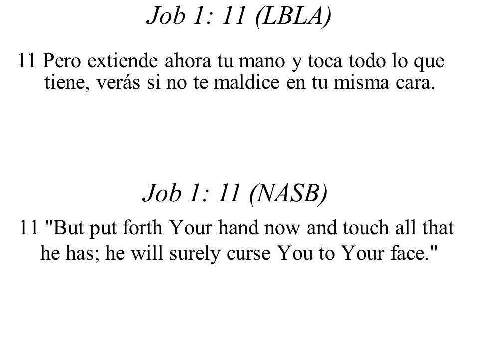 Job 1: 11 (LBLA) Job 1: 11 (NASB)