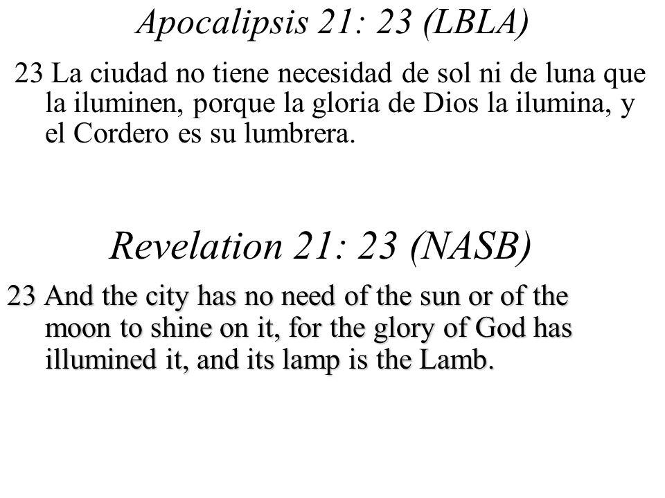 Revelation 21: 23 (NASB) Apocalipsis 21: 23 (LBLA)