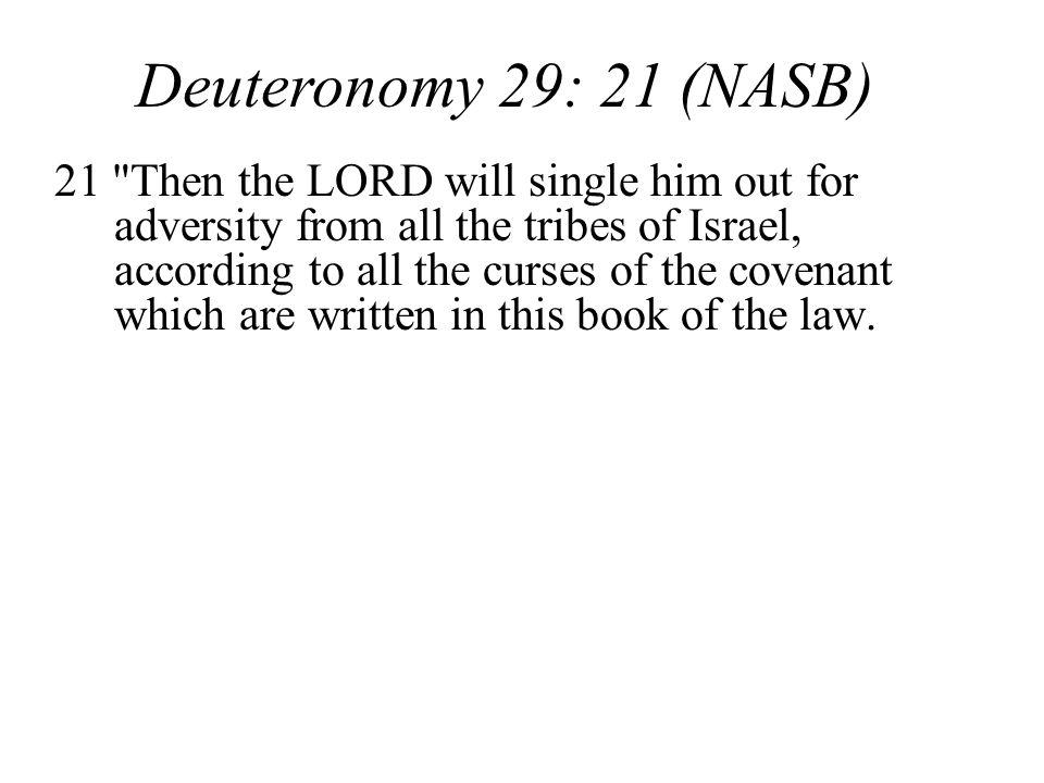 Deuteronomy 29: 21 (NASB)