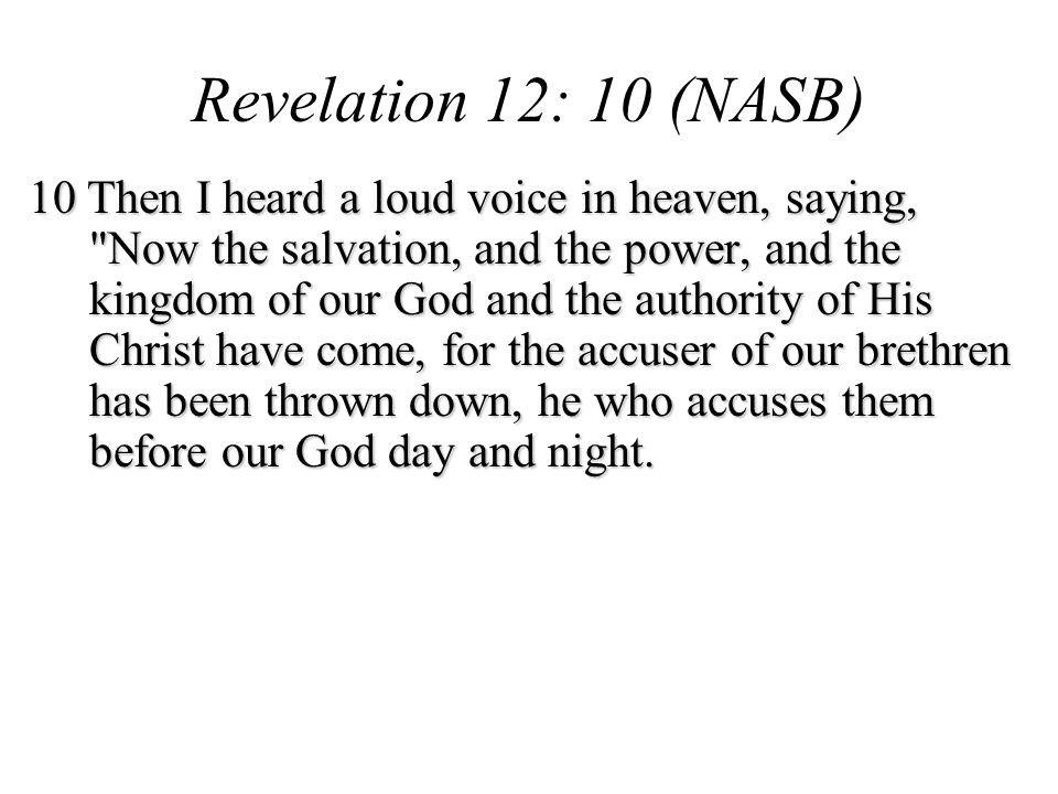 Revelation 12: 10 (NASB)