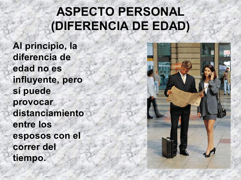 ASPECTO PERSONAL (DIFERENCIA DE EDAD)