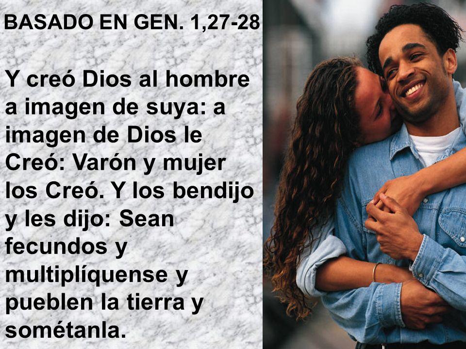 BASADO EN GEN. 1,27-28