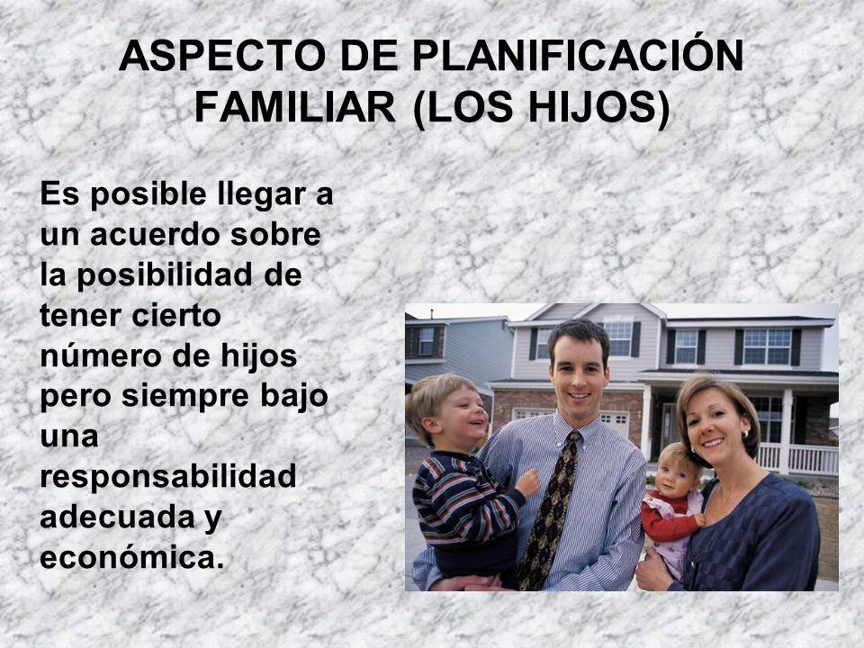 ASPECTO DE PLANIFICACIÓN FAMILIAR (LOS HIJOS)