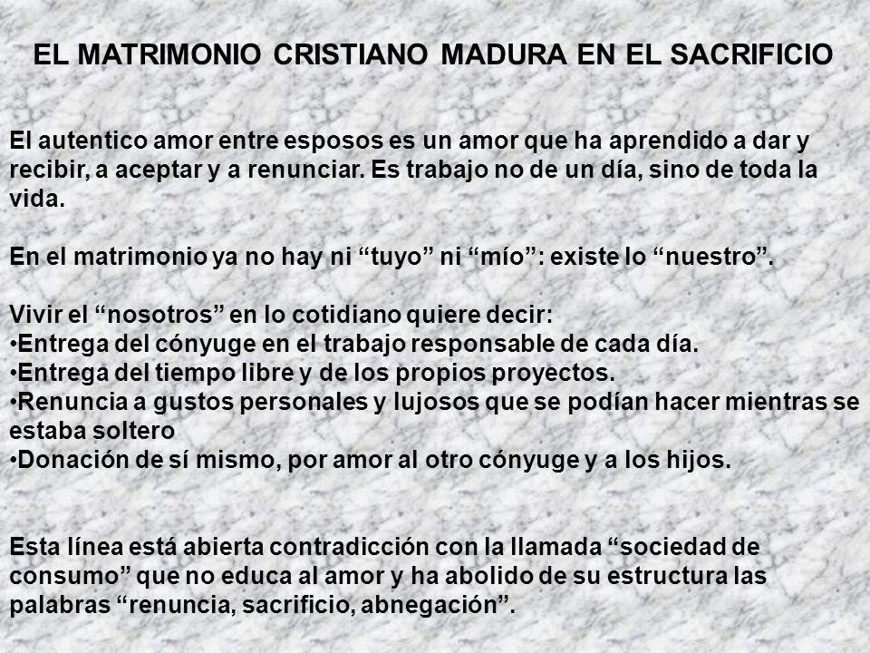 EL MATRIMONIO CRISTIANO MADURA EN EL SACRIFICIO