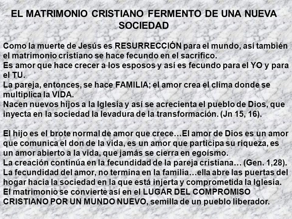EL MATRIMONIO CRISTIANO FERMENTO DE UNA NUEVA SOCIEDAD