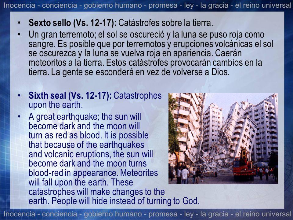 Sexto sello (Vs. 12-17): Catástrofes sobre la tierra.