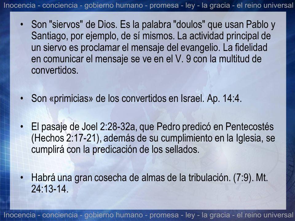 Son siervos de Dios. Es la palabra doulos que usan Pablo y Santiago, por ejemplo, de sí mismos. La actividad principal de un siervo es proclamar el mensaje del evangelio. La fidelidad en comunicar el mensaje se ve en el V. 9 con la multitud de convertidos.