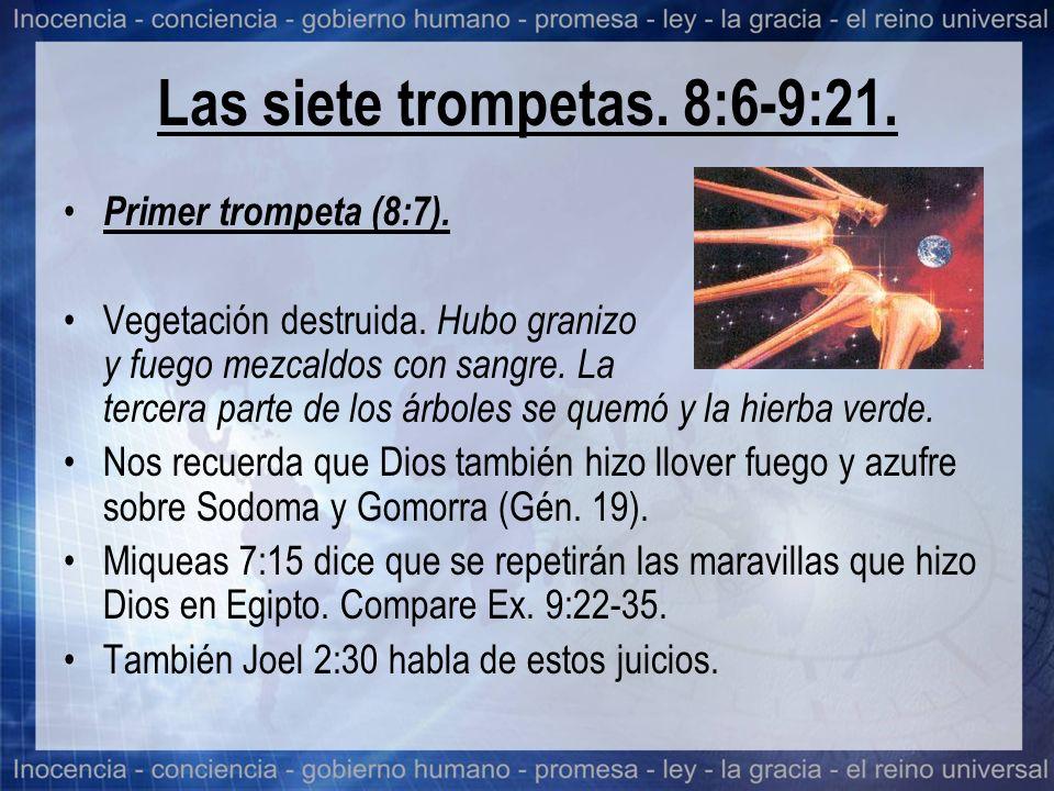 Las siete trompetas. 8:6-9:21.