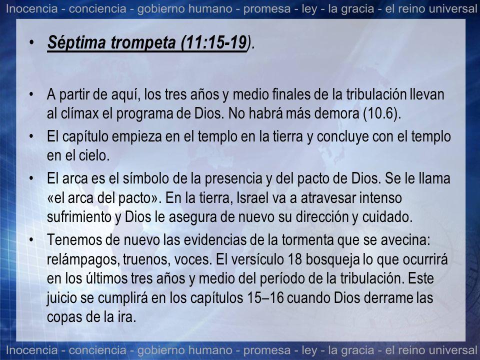 Séptima trompeta (11:15-19).