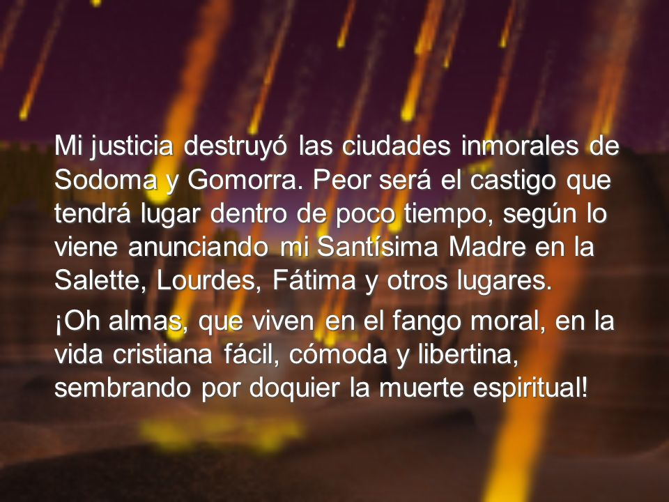 Mi justicia destruyó las ciudades inmorales de Sodoma y Gomorra