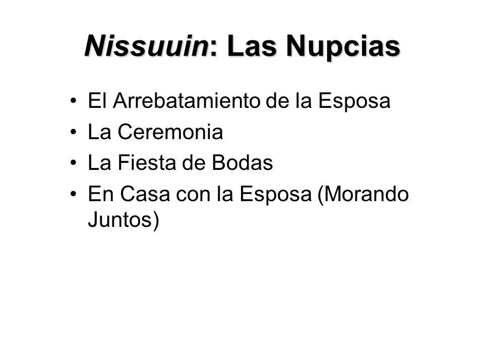 Nissuuin: Las Nupcias El Arrebatamiento de la Esposa La Ceremonia