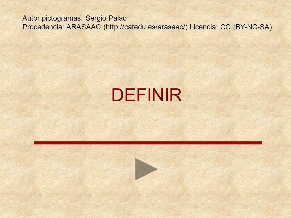 DEFINIR Autor pictogramas: Sergio Palao