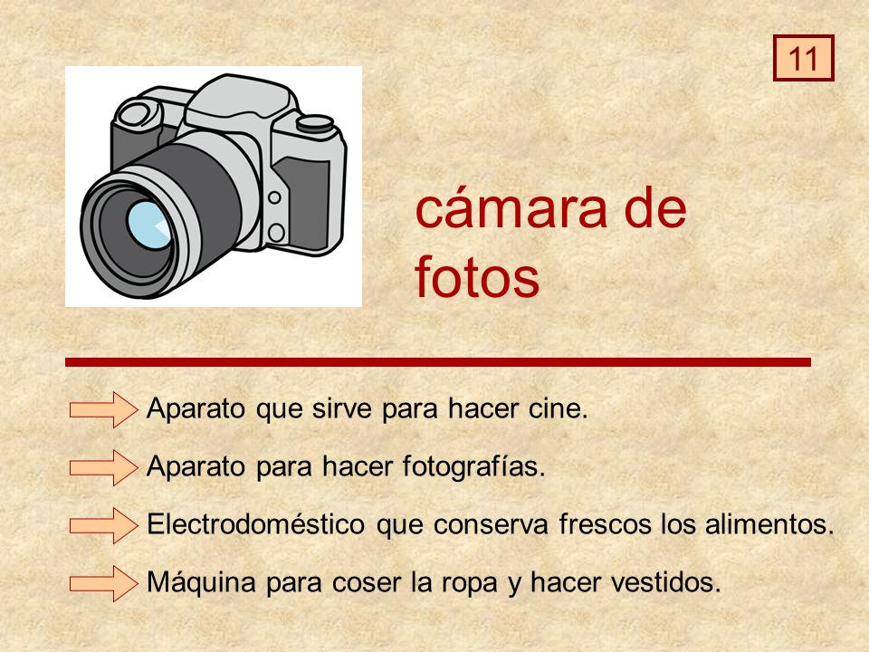 cámara de fotos 11 Aparato que sirve para hacer cine.