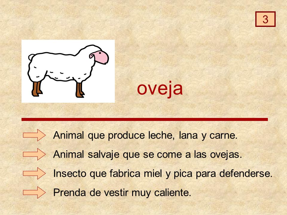 oveja 3 Animal que produce leche, lana y carne.