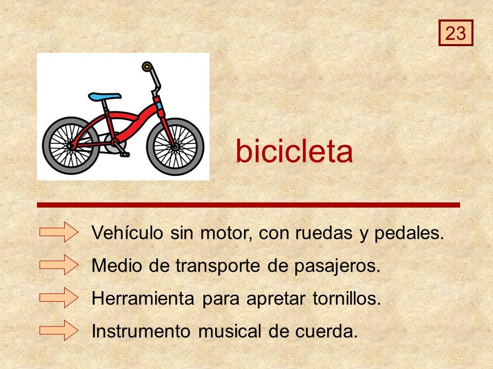 bicicleta 23 Vehículo sin motor, con ruedas y pedales.