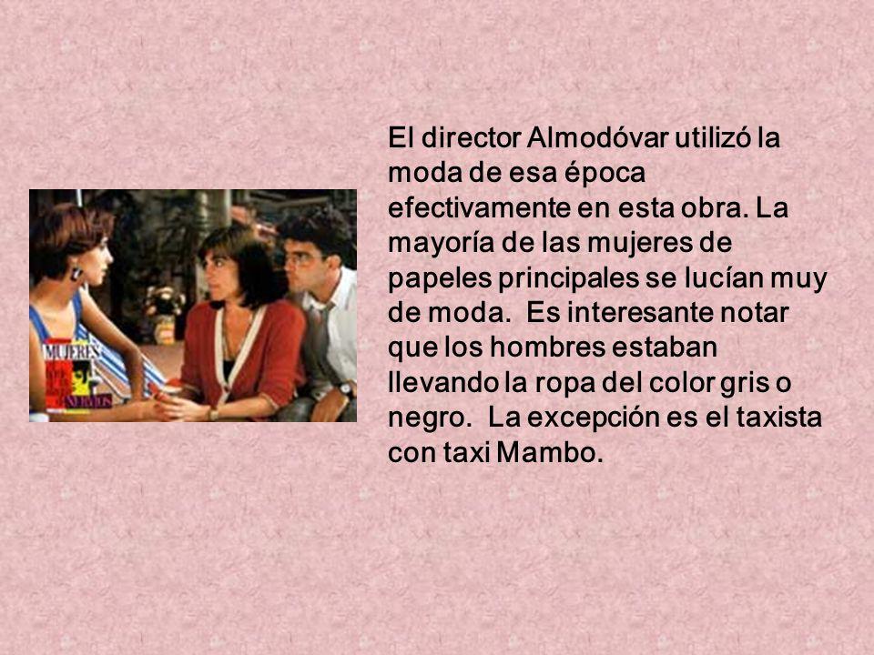 El director Almodóvar utilizó la moda de esa época efectivamente en esta obra.