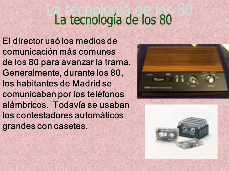 La tecnología de los 80 El director usó los medios de