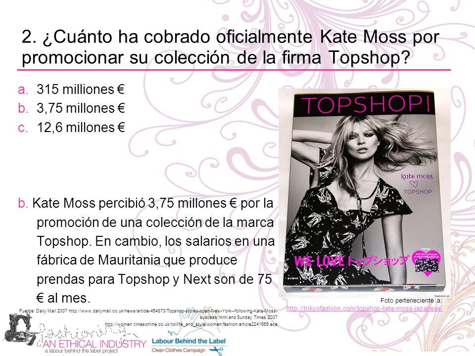 2. ¿Cuánto ha cobrado oficialmente Kate Moss por promocionar su colección de la firma Topshop